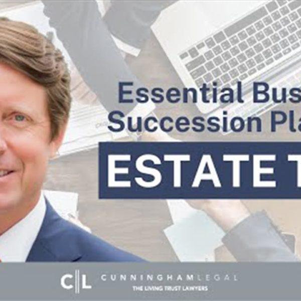 Business Succession Planning- ESSENTIAL Estate Planning Tips