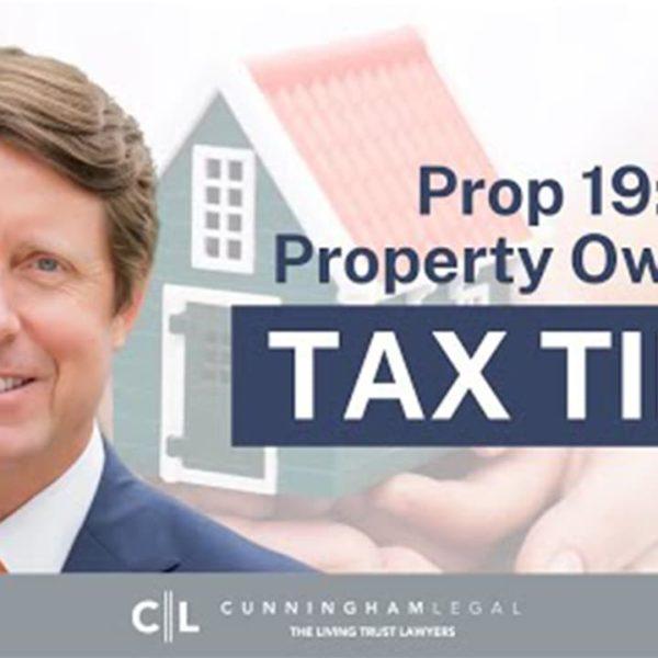 CA Prop 19 URGENT Property Owner Actions: Save Your Prop 13!