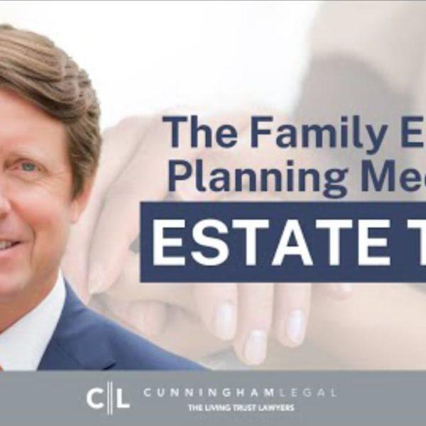 Family Estate Plan MEETING - CA PROP 19 Inheritance Tips